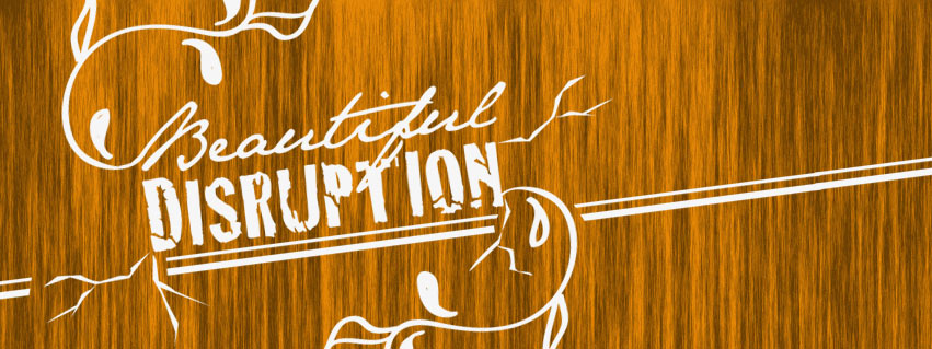 BeautifulDisruption